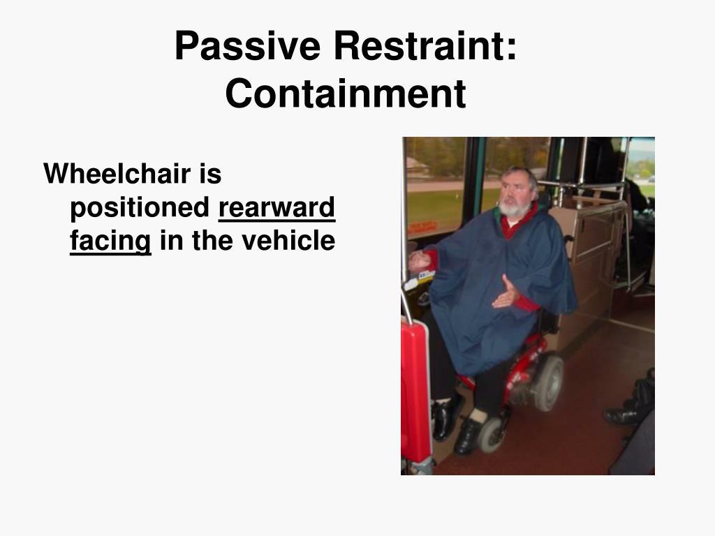 Passive Restraint: