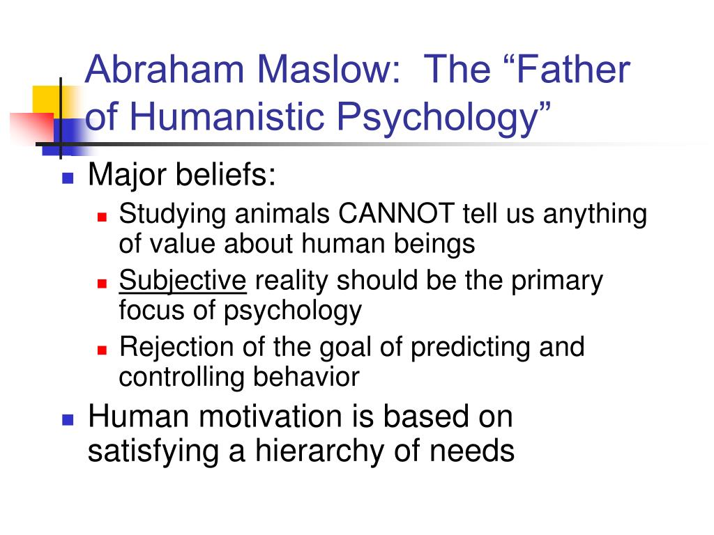 """Abraham Maslow:  The """"Father of Humanistic Psychology"""""""