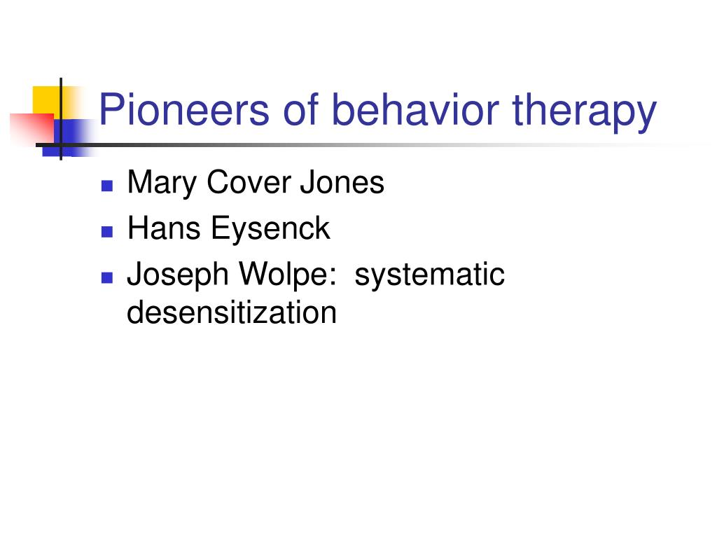 Pioneers of behavior therapy