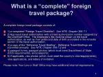 what is a complete foreign travel package