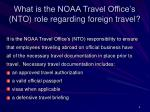 what is the noaa travel office s nto role regarding foreign travel