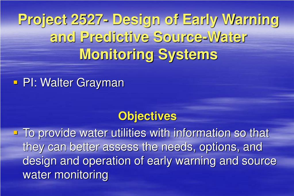 Project 2527- Design of Early Warning and Predictive Source-Water Monitoring Systems