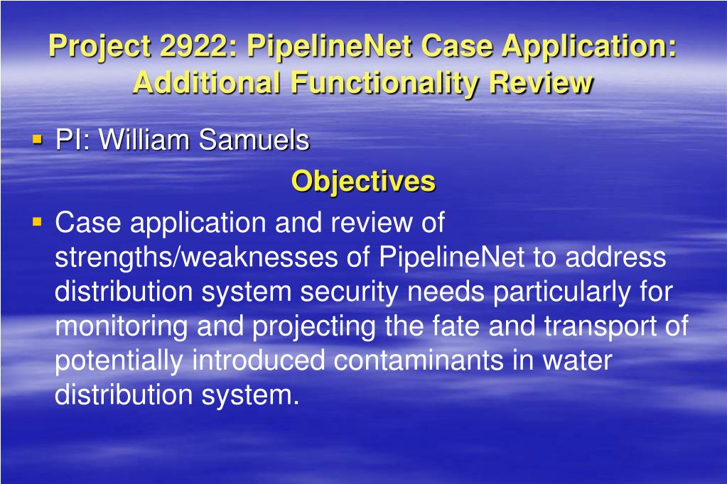 Project 2922: PipelineNet Case Application: Additional Functionality Review