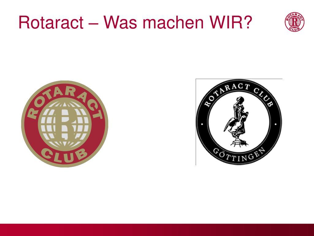 Rotaract – Was machen WIR?