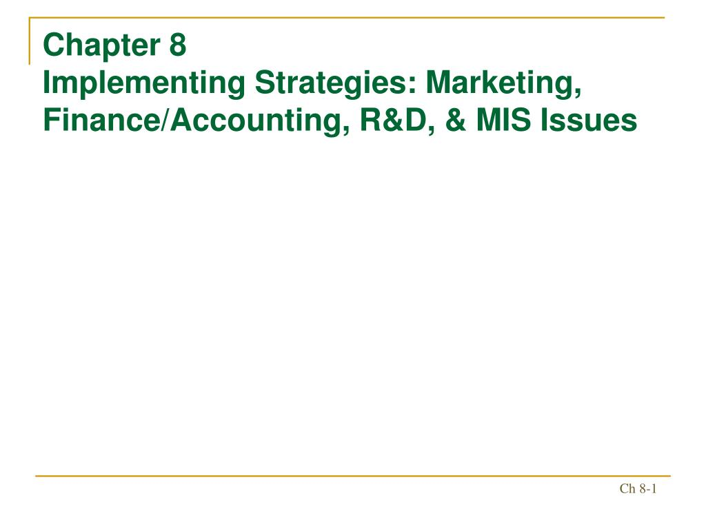 chapter 8 implementing strategies marketing finance accounting r d mis issues l.