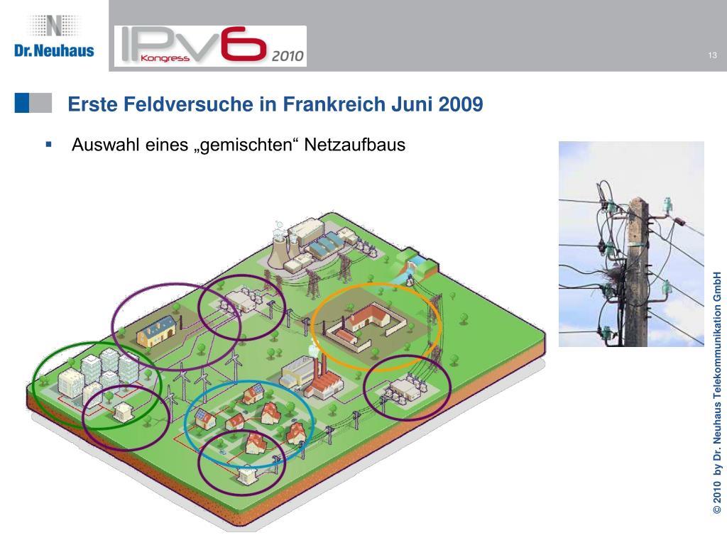 Erste Feldversuche in Frankreich Juni 2009