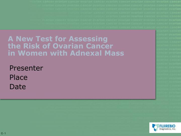 A new test for assessing the risk of ovarian cancer in women with adnexal mass