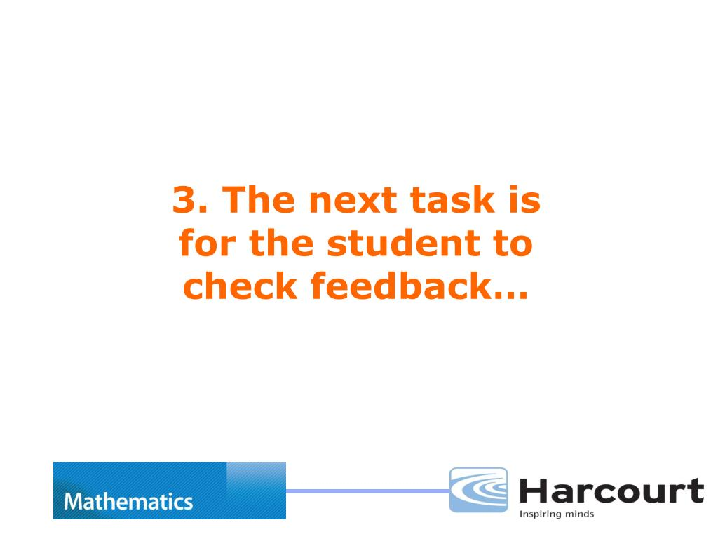 3. The next task is for the student to check feedback…