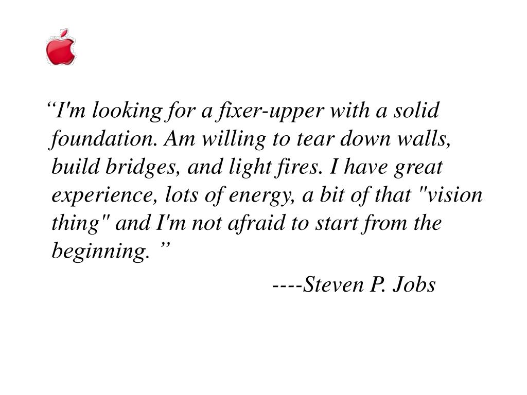 """""""I'm looking for a fixer-upper with a solid foundation. Am willing to tear down walls, build bridges, and light fires. I have great experience, lots of energy, a bit of that """"vision thing"""" and I'm not afraid to start from the beginning. """""""