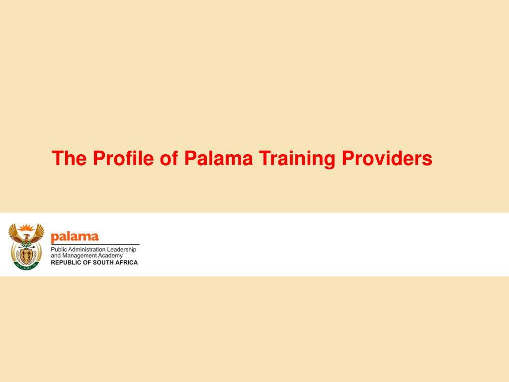 The Profile of Palama Training Providers