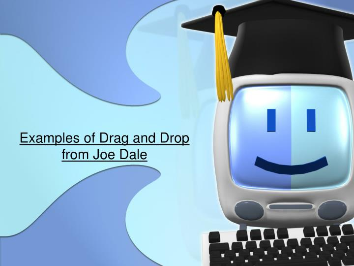 Examples of Drag and Drop from Joe Dale
