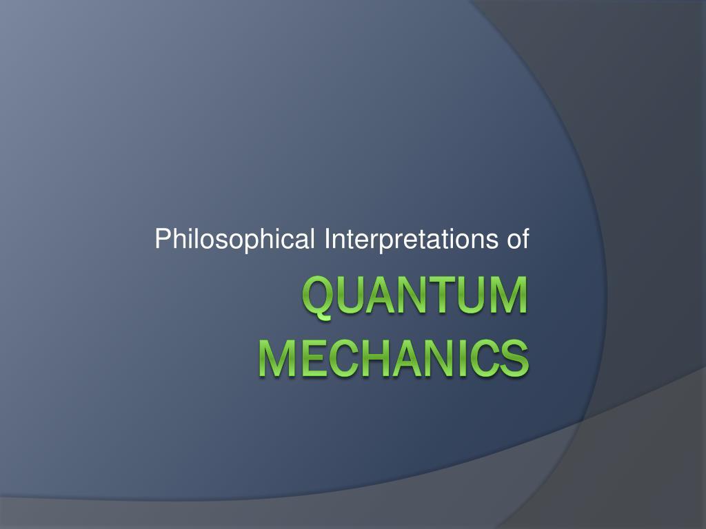 Philosophical Interpretations of