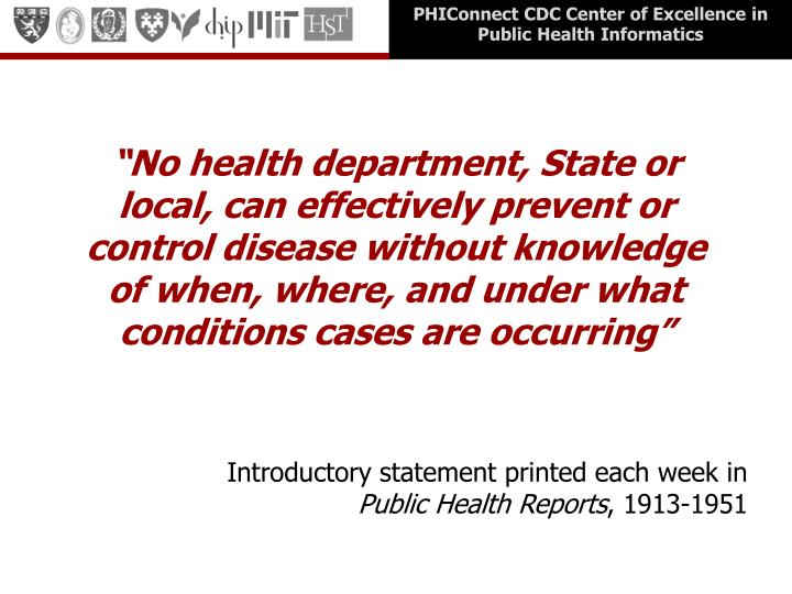 """""""No health department, State or local, can effectively prevent or control disease without knowledg..."""