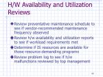h w availability and utilization reviews