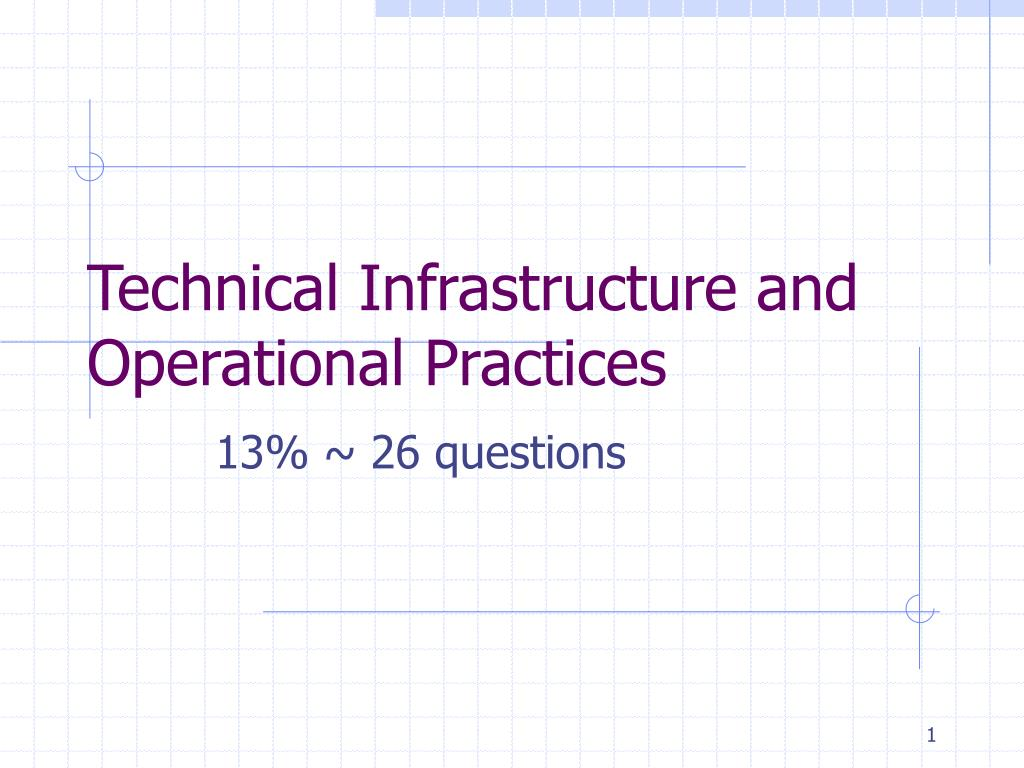 technical infrastructure and operational practices l.