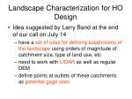 landscape characterization for ho design