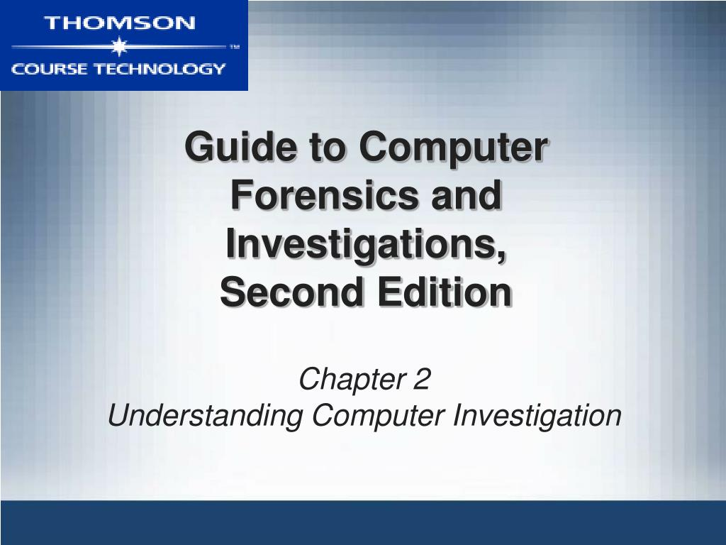 Guide to Computer Forensics and Investigations,
