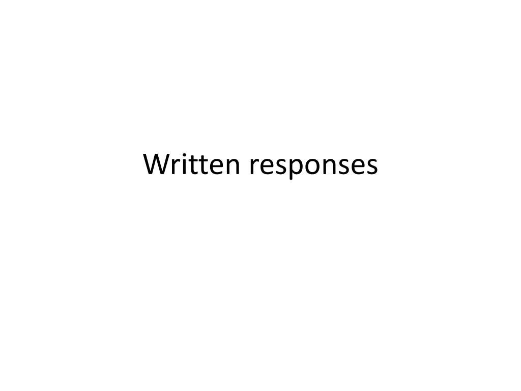 Written responses