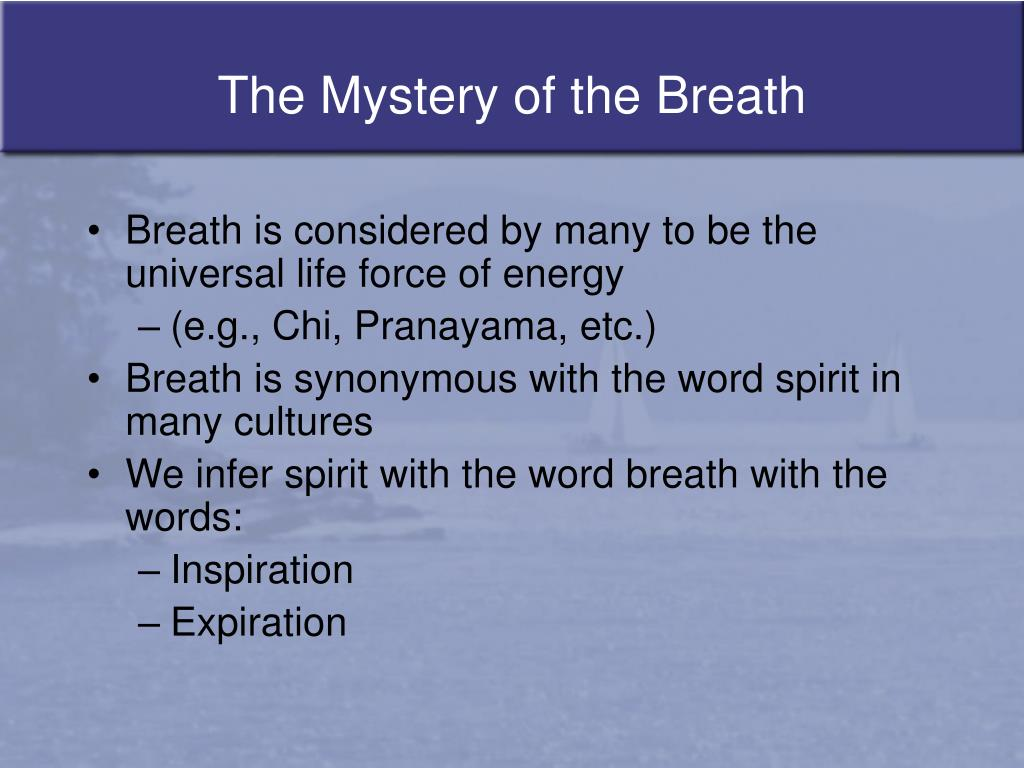 The Mystery of the Breath