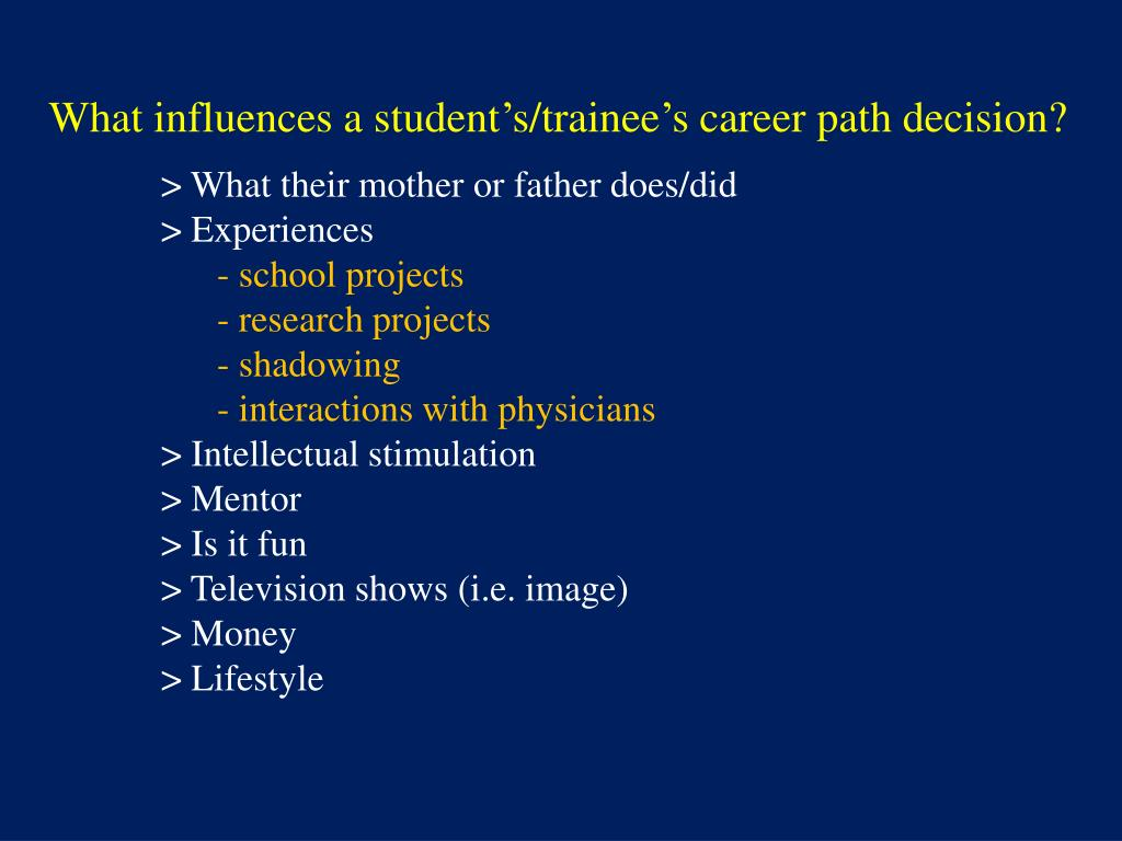 What influences a student's/trainee's career path decision?