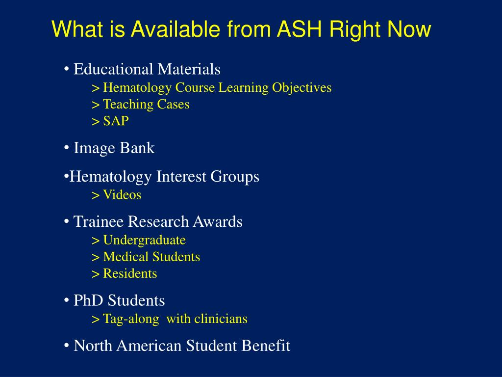 What is Available from ASH Right Now