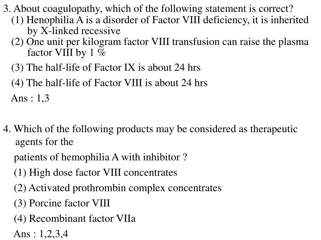 3. About coagulopathy, which of the following statement is correct?