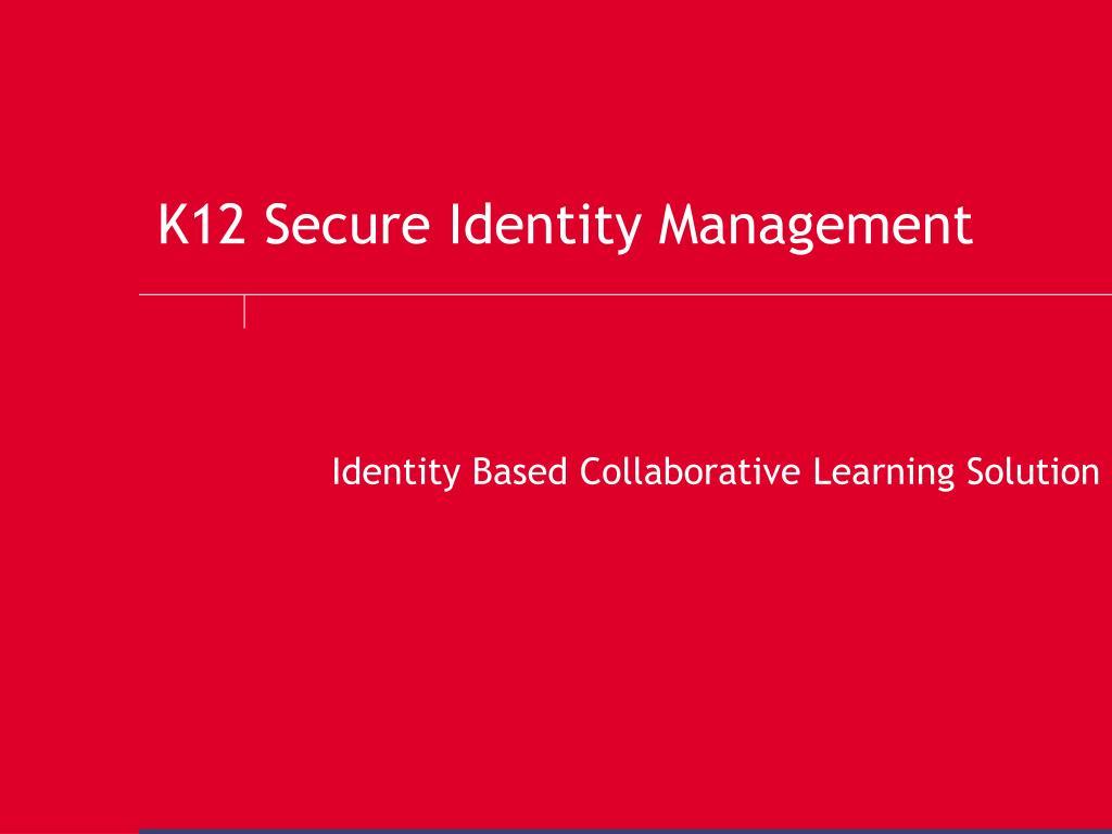 k12 secure identity management l.
