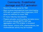 comments endothielial damage and plt activation