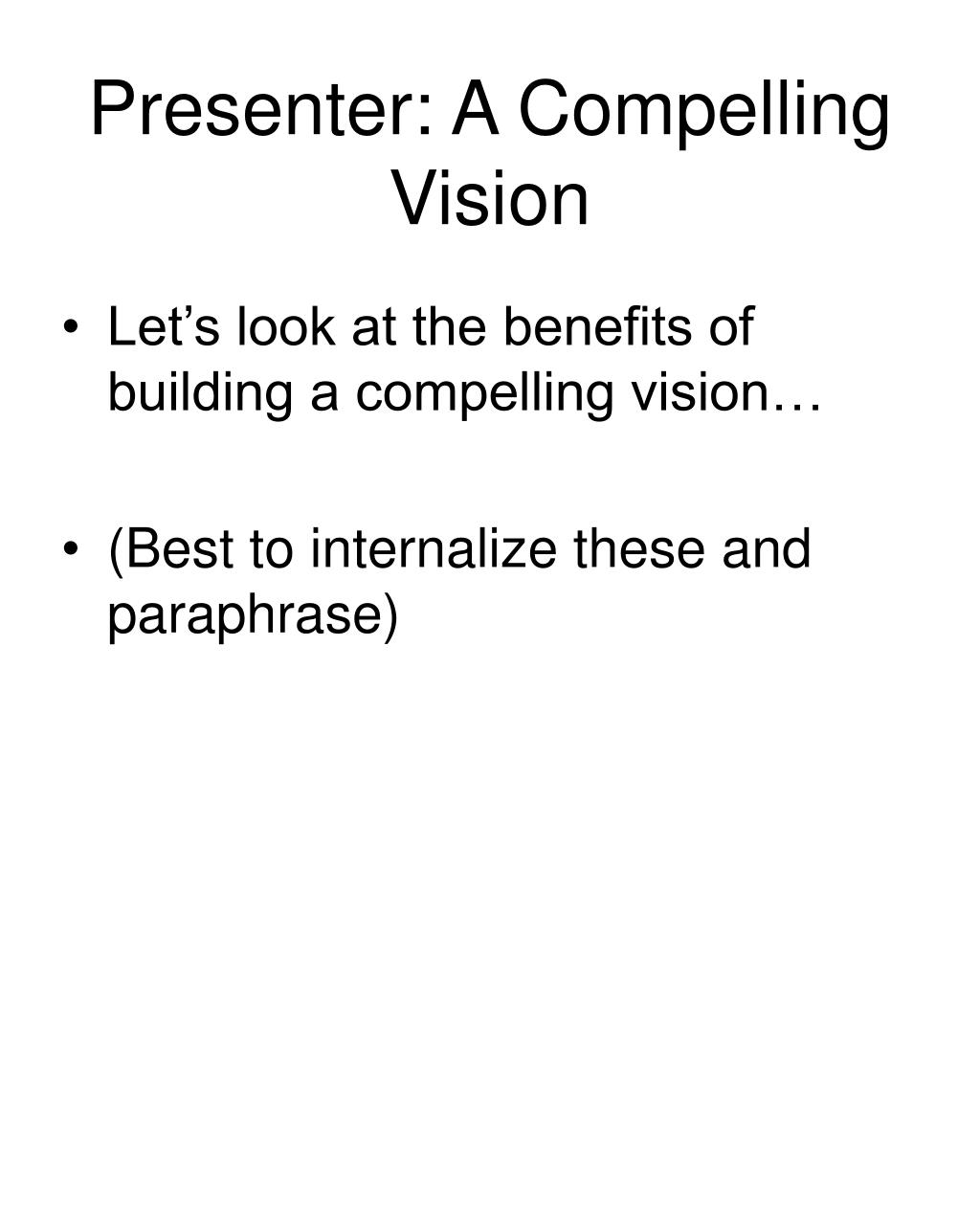 Presenter: A Compelling Vision