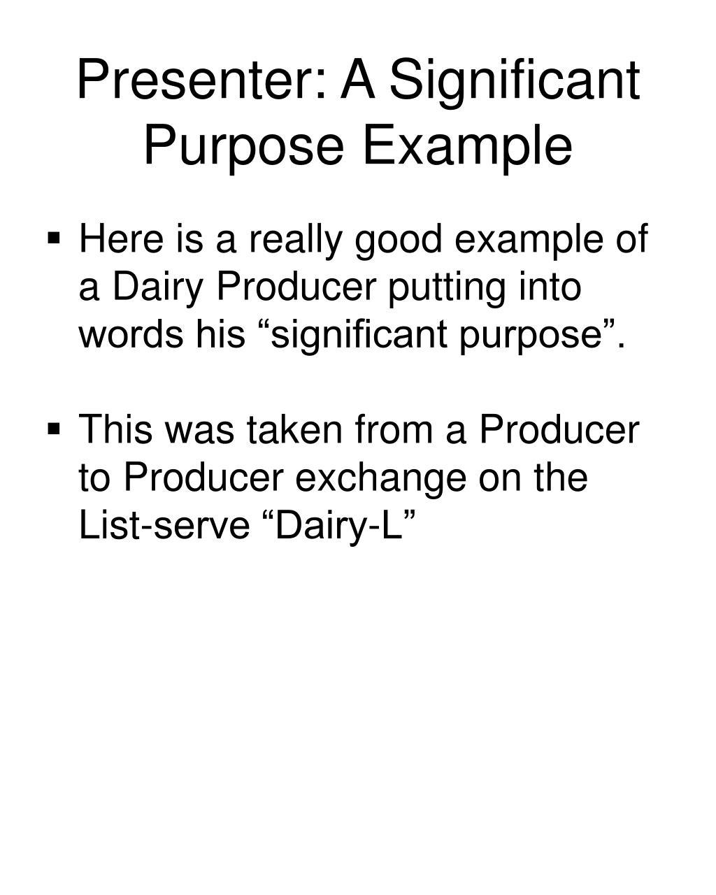 Presenter: A Significant Purpose Example