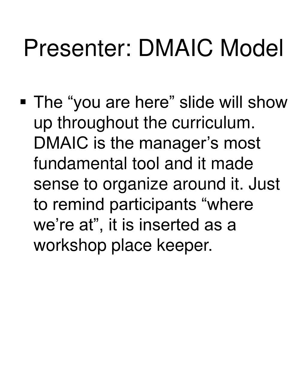 Presenter: DMAIC Model