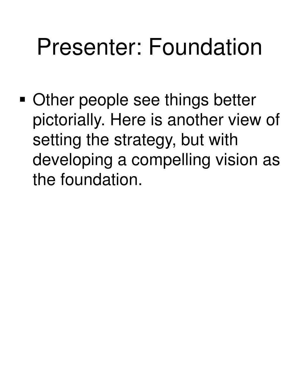 Presenter: Foundation