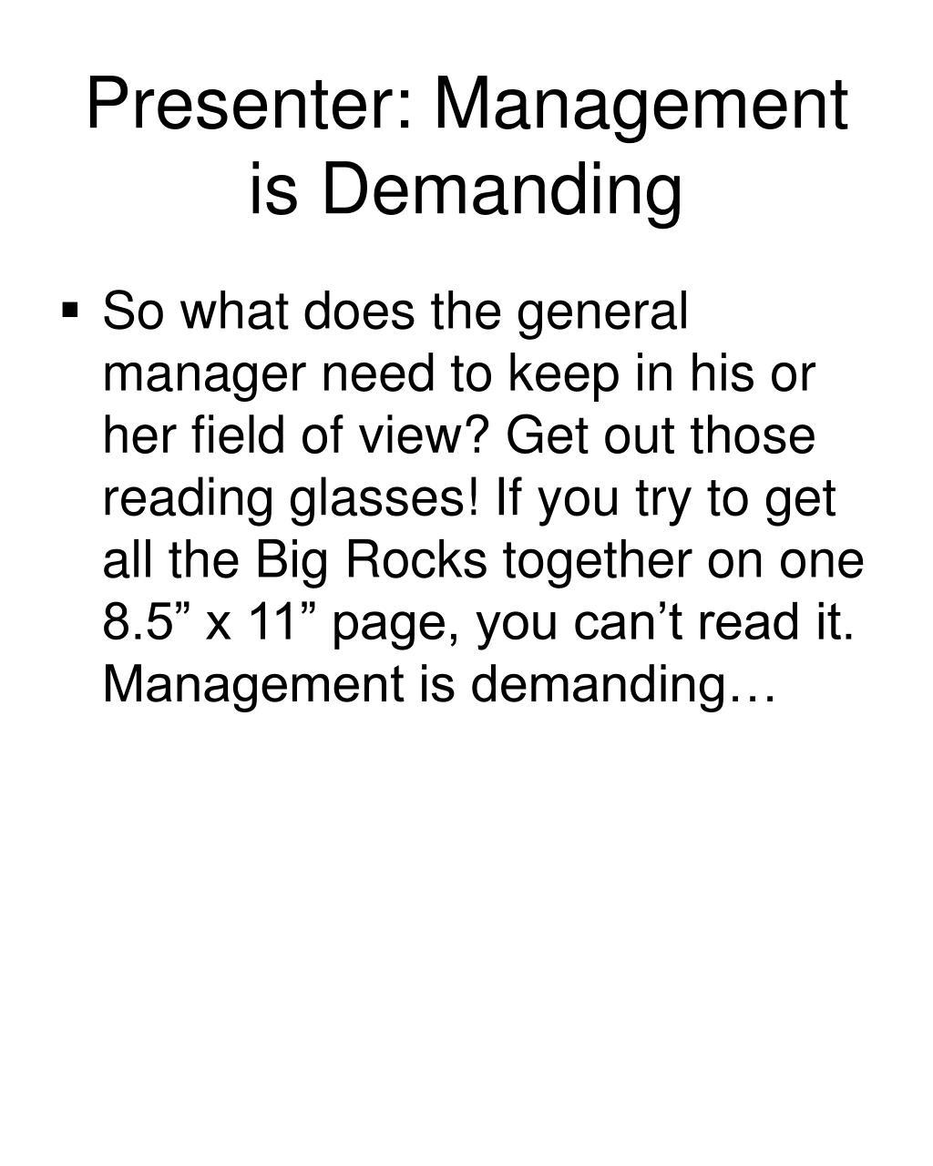 Presenter: Management is Demanding