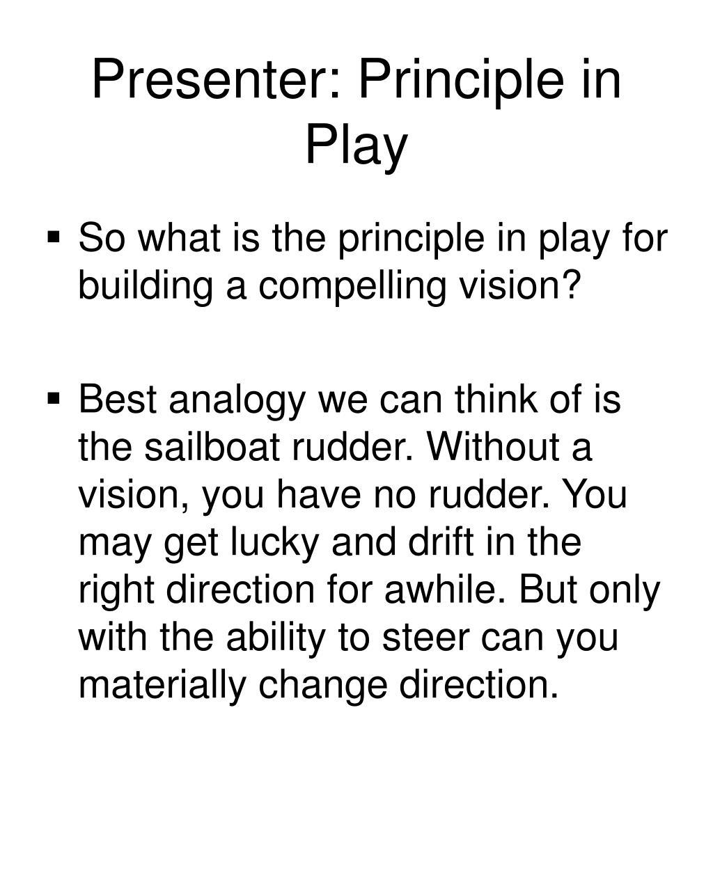 Presenter: Principle in Play