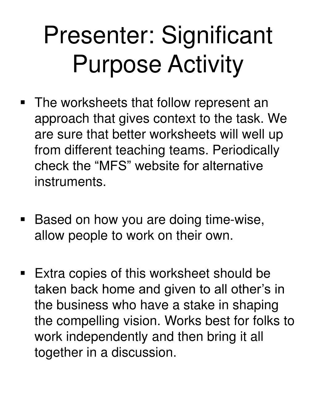 Presenter: Significant Purpose Activity
