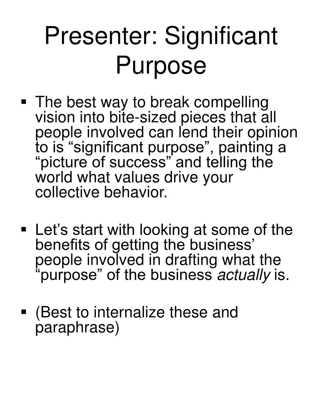 Presenter: Significant Purpose