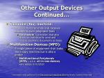 other output devices continued