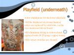 playfield underneath