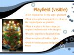 playfield visible