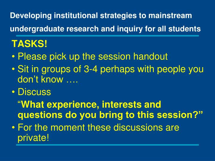Developing institutional strategies to mainstream undergraduate research and inquiry for all student...