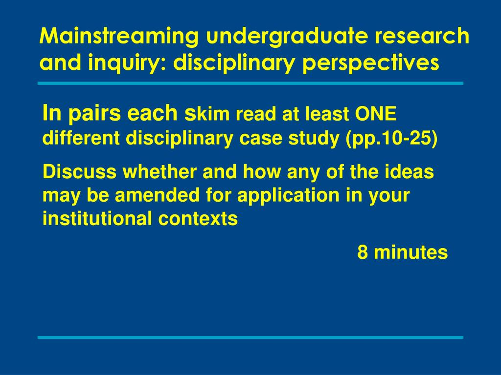 Mainstreaming undergraduate research and inquiry: disciplinary perspectives
