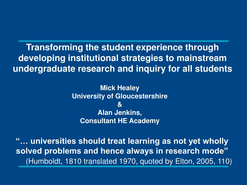 Transforming the student experience through developing institutional strategies to mainstream undergraduate research and inquiry for all students