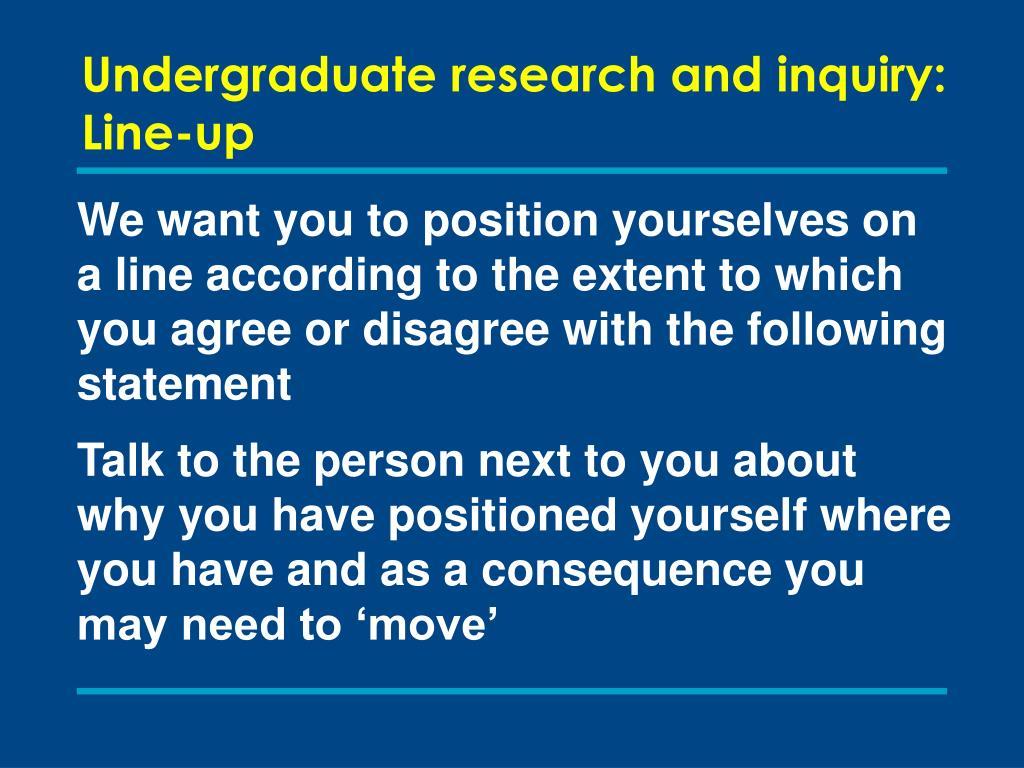 Undergraduate research and inquiry: