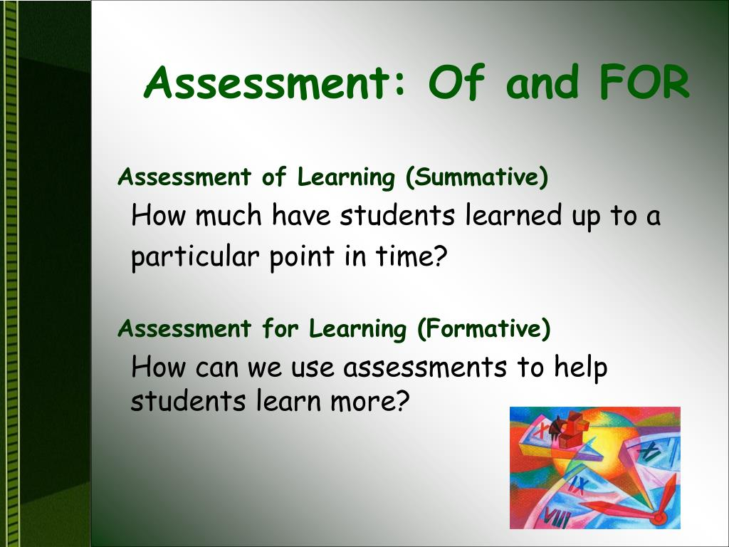 Assessment: Of and FOR