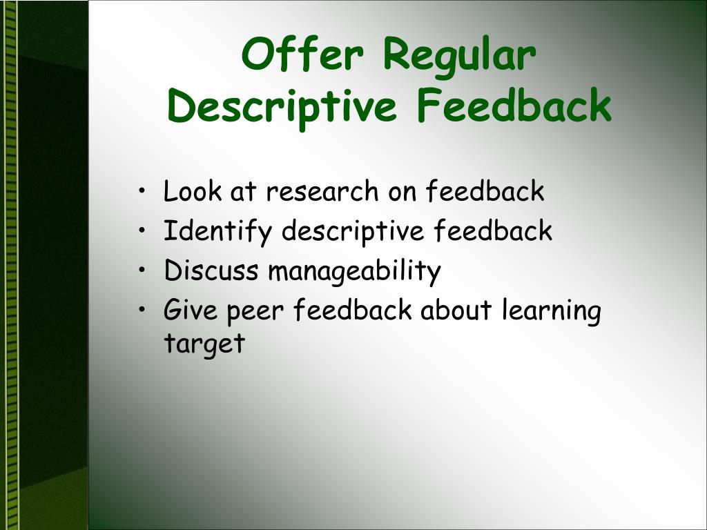 Offer Regular  Descriptive Feedback