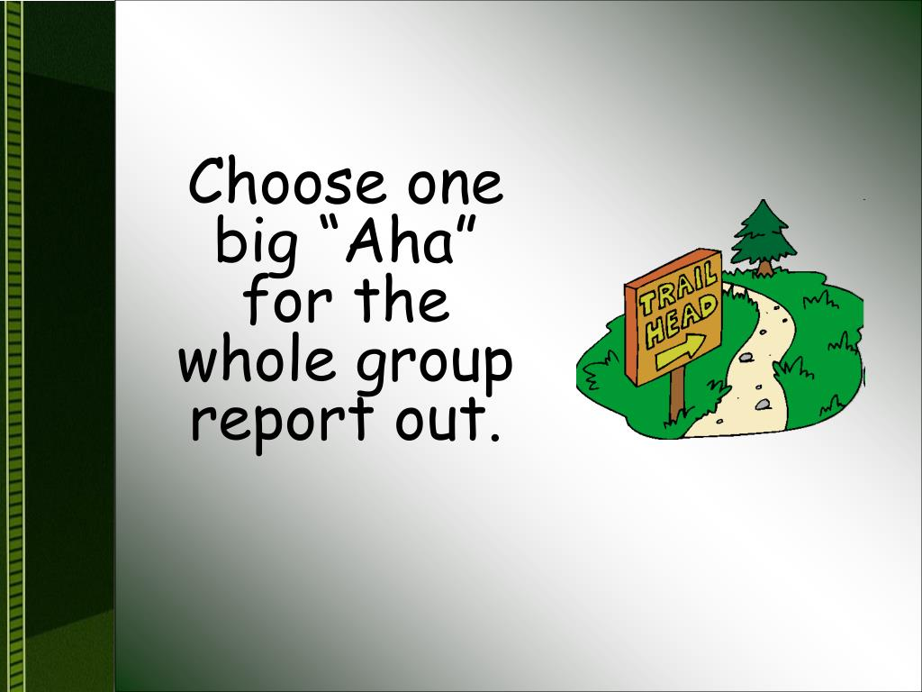 """Choose one big """"Aha"""" for the whole group report out."""