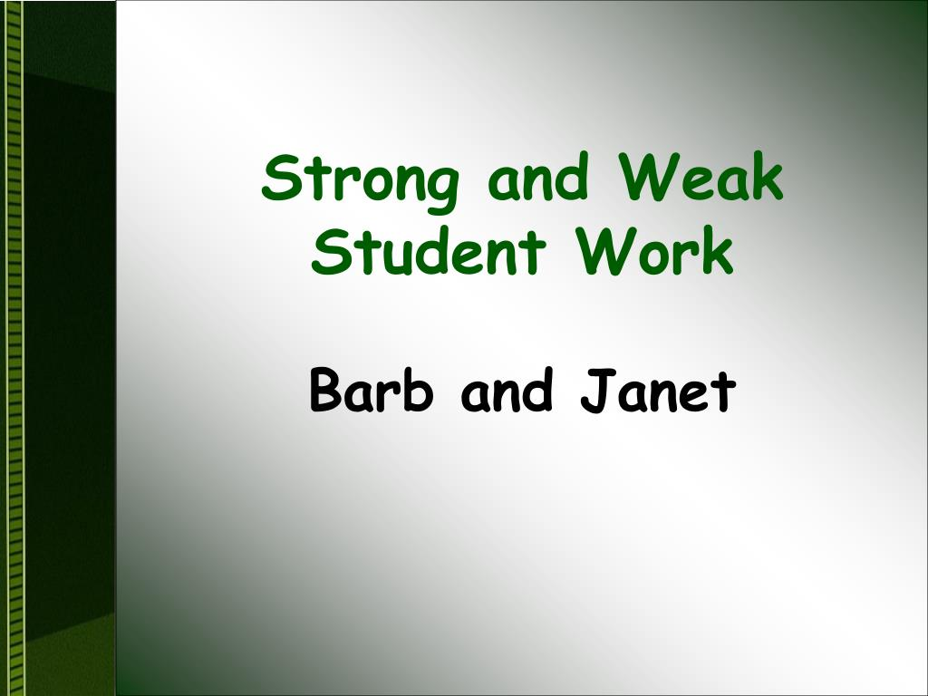 Strong and Weak Student Work