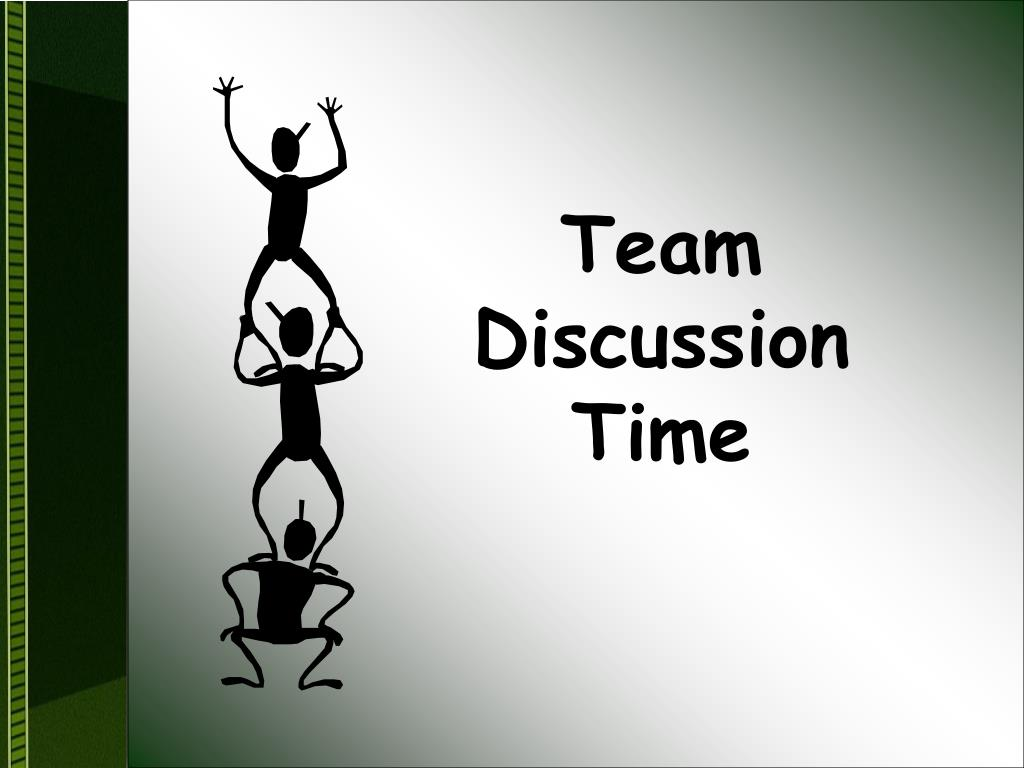 Team Discussion Time
