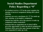 social studies department policy regarding a 0
