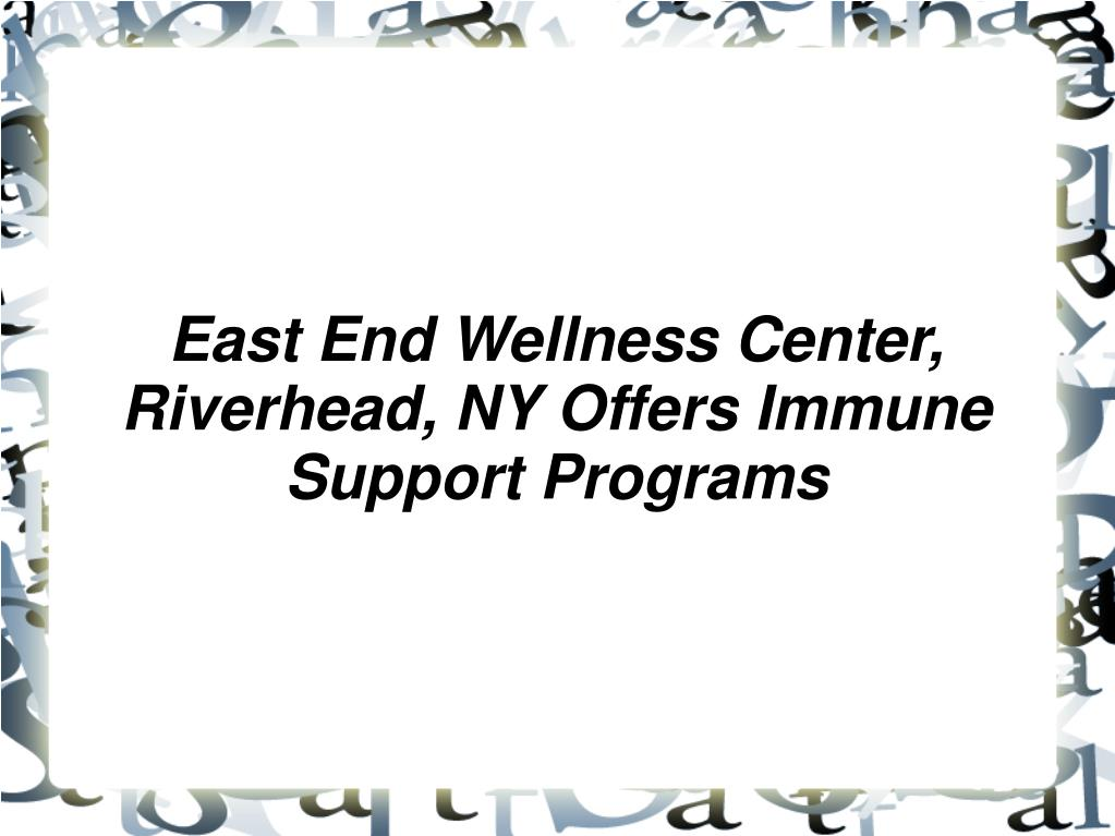 east end wellness center riverhead ny offers immune support programs